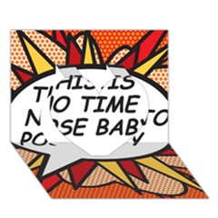 Comic Book This Is No Time To Pose Baby Heart 3D Greeting Card (7x5)