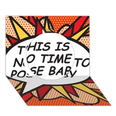 Comic Book This Is No Time To Pose Baby Circle 3D Greeting Card (7x5)