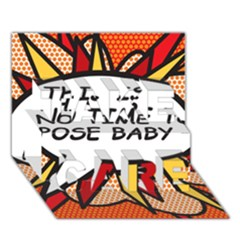 Comic Book This Is No Time To Pose Baby Take Care 3d Greeting Card (7x5)