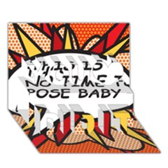 Comic Book This Is No Time To Pose Baby You Did It 3D Greeting Card (7x5)