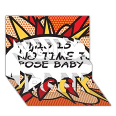 Comic Book This Is No Time To Pose Baby You Rock 3D Greeting Card (7x5)