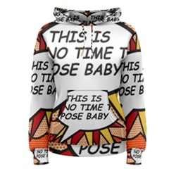 Comic Book This Is No Time To Pose Baby Women s Pullover Hoodies