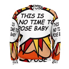 Comic Book This Is No Time To Pose Baby Men s Sweatshirts