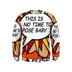 Comic Book This Is No Time To Pose Baby Boys  Sweatshirts