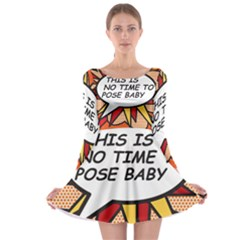 Comic Book This Is No Time To Pose Baby Long Sleeve Skater Dress