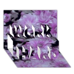 Phenomenal Blossoms Lilac WORK HARD 3D Greeting Card (7x5)