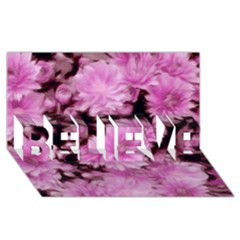 Phenomenal Blossoms Pink BELIEVE 3D Greeting Card (8x4)