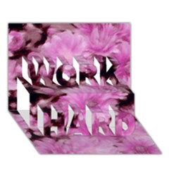 Phenomenal Blossoms Pink WORK HARD 3D Greeting Card (7x5)