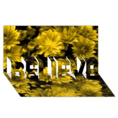 Phenomenal Blossoms Yellow BELIEVE 3D Greeting Card (8x4)