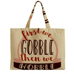 First We Gobble Then We Wobble  Tiny Tote Bags