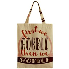 First We Gobble Then We Wobble  Classic Tote Bags
