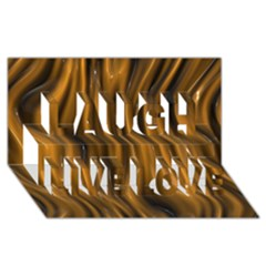 Shiny Silk Golden Laugh Live Love 3d Greeting Card (8x4)