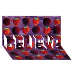 Strawberries And Plums  BELIEVE 3D Greeting Card (8x4)