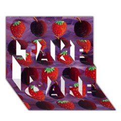 Strawberries And Plums  Take Care 3d Greeting Card (7x5)
