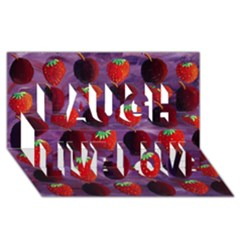 Strawberries And Plums  Laugh Live Love 3d Greeting Card (8x4)