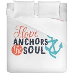 Hope Anchors The Soul Nautical Quote Duvet Cover (double Size)