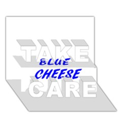 Blue Cheese TAKE CARE 3D Greeting Card (7x5)