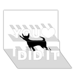 Chihuahua Silhouette You Did It 3D Greeting Card (7x5)