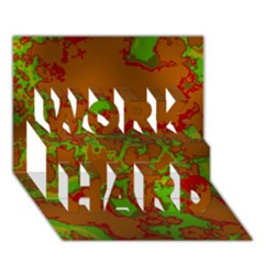 Unique Marbled Hot Work Hard 3d Greeting Card (7x5)