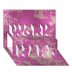Unique Marbled Pink WORK HARD 3D Greeting Card (7x5)