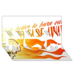 its better to burn out than to fade away MOM 3D Greeting Card (8x4)