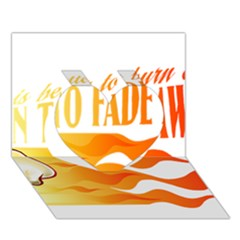 its better to burn out than to fade away Heart 3D Greeting Card (7x5)