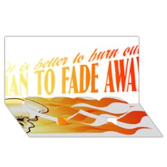 its better to burn out than to fade away Twin Heart Bottom 3D Greeting Card (8x4)