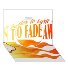 its better to burn out than to fade away Circle 3D Greeting Card (7x5)