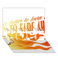 Its Better To Burn Out Than To Fade Away Hope 3d Greeting Card (7x5)
