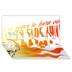 Its Better To Burn Out Than To Fade Away #1 Dad 3d Greeting Card (8x4)