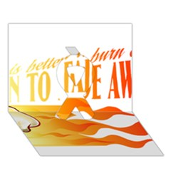 its better to burn out than to fade away Ribbon 3D Greeting Card (7x5)