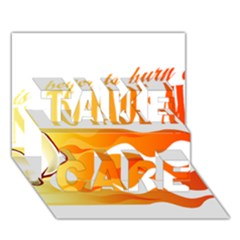 Its Better To Burn Out Than To Fade Away Take Care 3d Greeting Card (7x5)