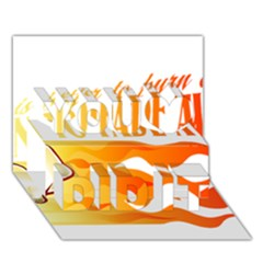 its better to burn out than to fade away You Did It 3D Greeting Card (7x5)