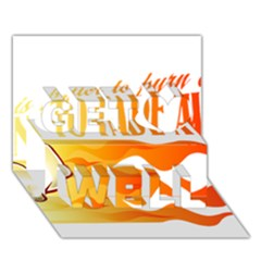 Its Better To Burn Out Than To Fade Away Get Well 3d Greeting Card (7x5)
