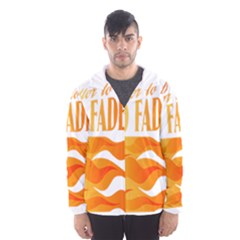 its better to burn out than to fade away Hooded Wind Breaker (Men)