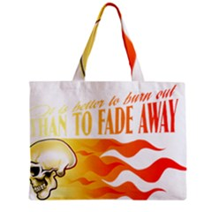 its better to burn out than to fade away Zipper Tiny Tote Bags