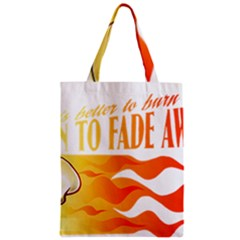 Its Better To Burn Out Than To Fade Away Zipper Classic Tote Bags