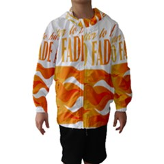 Its Better To Burn Out Than To Fade Away Hooded Wind Breaker (kids)