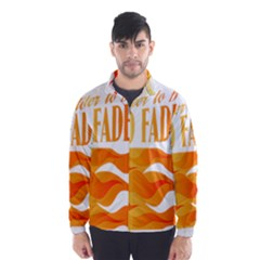 its better to burn out than to fade away Wind Breaker (Men)