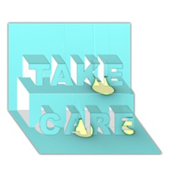 Bright Ideas TAKE CARE 3D Greeting Card (7x5)