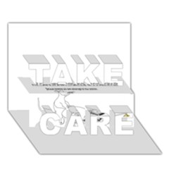 Better To Take Time To Think TAKE CARE 3D Greeting Card (7x5)