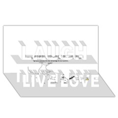 Better To Take Time To Think Laugh Live Love 3D Greeting Card (8x4)