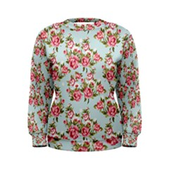Raining Roses Women s Sweatshirt