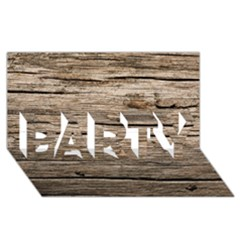 WEATHERED WOOD PARTY 3D Greeting Card (8x4)