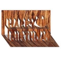OLD BROWN WEATHERED WOOD Happy Birthday 3D Greeting Card (8x4)