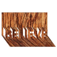 OLD BROWN WEATHERED WOOD BELIEVE 3D Greeting Card (8x4)