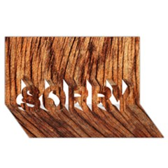 OLD BROWN WEATHERED WOOD SORRY 3D Greeting Card (8x4)
