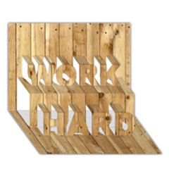 Light Wood Fence Work Hard 3d Greeting Card (7x5)