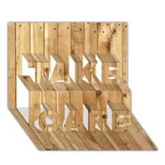 Light Wood Fence Take Care 3d Greeting Card (7x5)