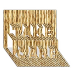 Light Beige Bamboo Take Care 3d Greeting Card (7x5)